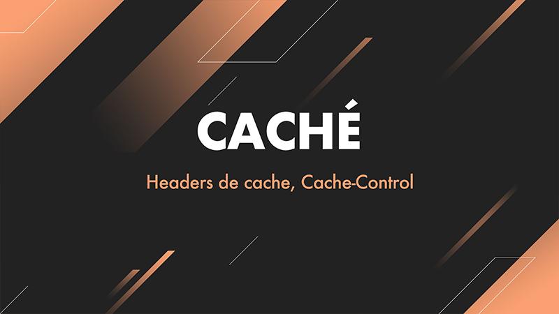 Cache – Headers de cache, Cache-Control