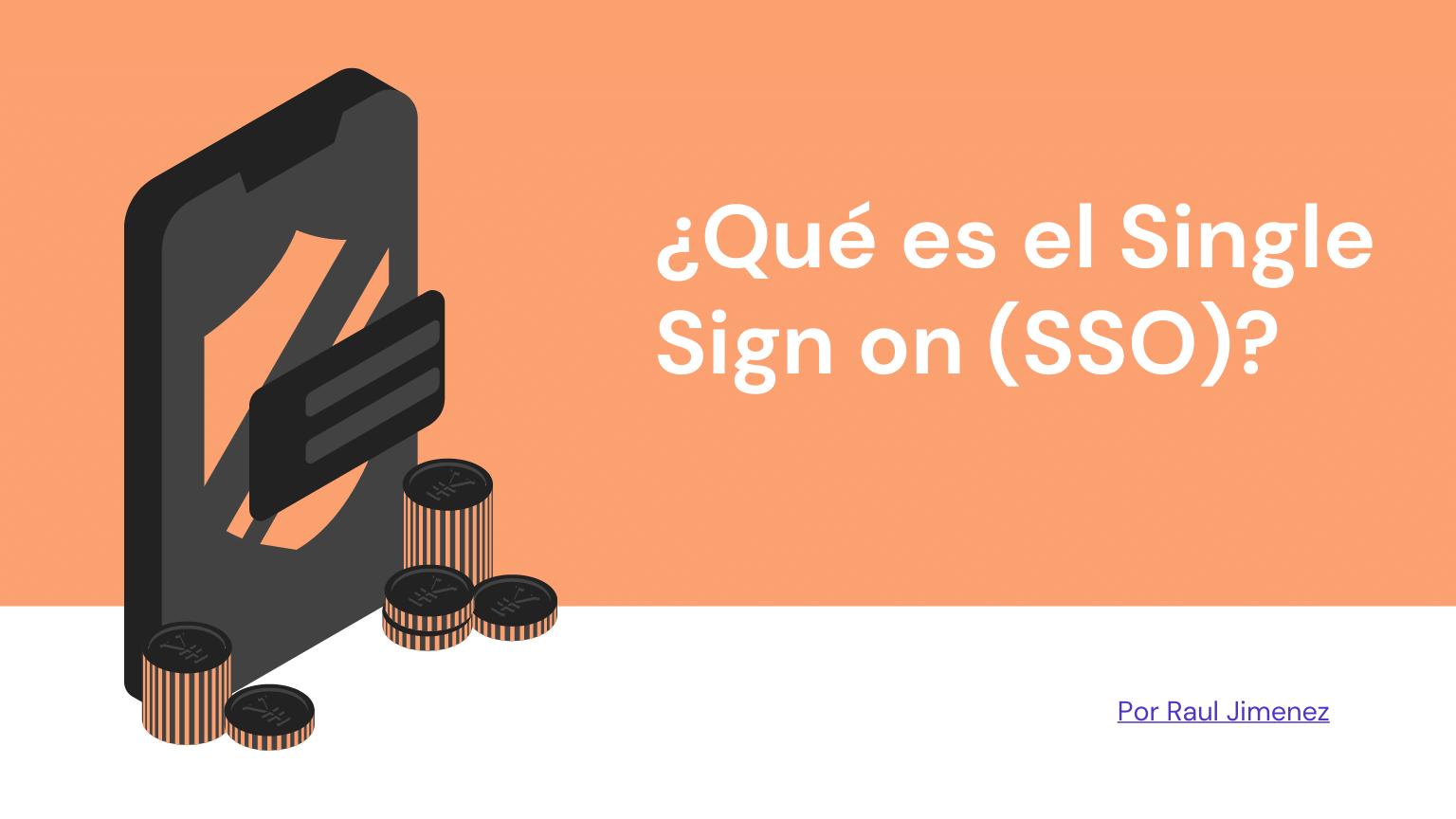 ¿Qué es el Single Sign on (SSO)?